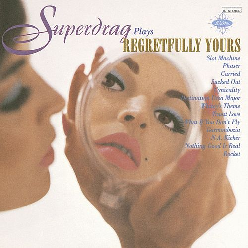 Regretfully Yours by Superdrag