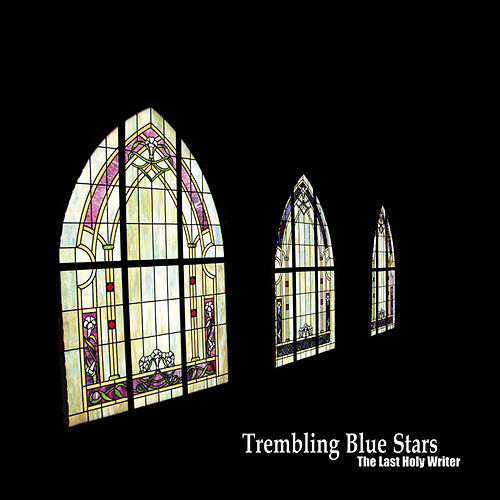 The Last Holy Writer by Trembling Blue Stars