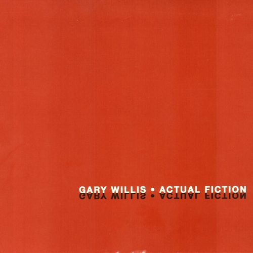 Actual Fiction by Gary Willis