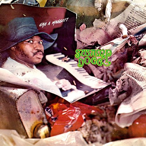 Gag a Maggott (Remastered) by Swamp Dogg