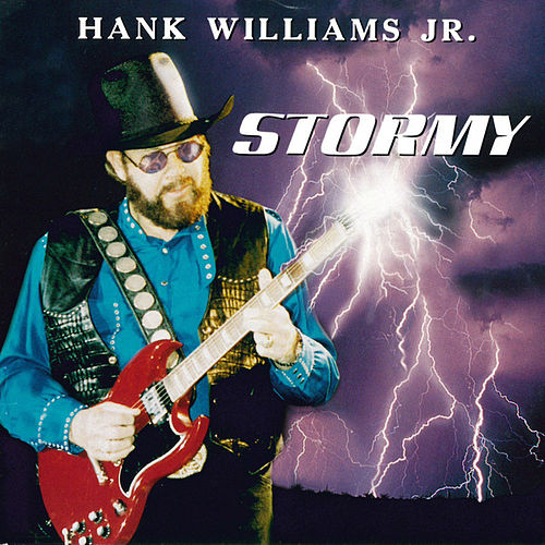 Stormy by Hank Williams, Jr.