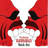 Watch-Out by Barrabas
