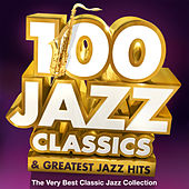 100 Jazz Classics & Greatest Jazz Hits - The Very Best Classic Jazz Collection von Various Artists