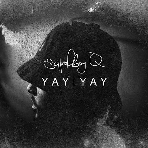 Yay Yay by Schoolboy Q