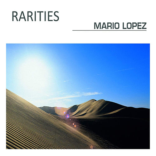 Rarities (Digitally Unreleased Mixes) by Mario Lopez