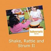 Shake, Rattle and Strum II by Music For Baby