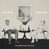 Love Has Come For You von Steve Martin