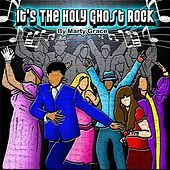 Its the Holy Ghost Rock by Marty Grace