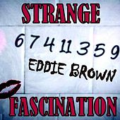 Strange Fascination by Eddie Brown