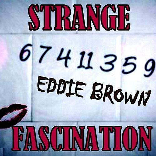Strange Fascination by Eddie Brown