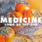 Long As The Sun by Medicine