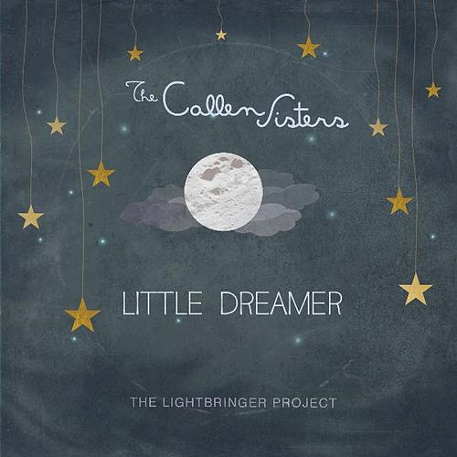 Little Dreamer by The Callen Sisters