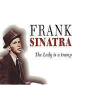 The Lady Is aTramp by Frank Sinatra
