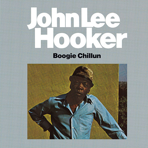 Boogie Chillun (Fantasy) by John Lee Hooker