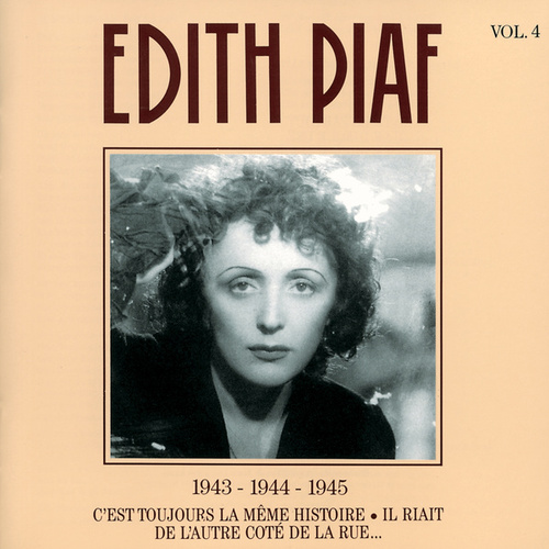 1943 - 1944 - 1945: Vol. 4 by Edith Piaf