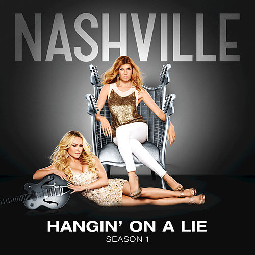 Hangin' On A Lie by Nashville Cast