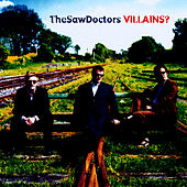 Villains? by The Saw Doctors