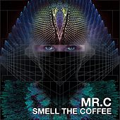 Smell The Coffee by Mr C.