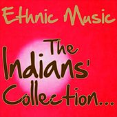 Ethnic Music: The Indians' Collection by Various Artists