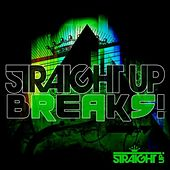 Straight Up Breaks! by Various Artists