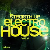 Straight Up Electro House! Vol. 8 by Various Artists