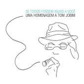 Se Todos Fossem Iguais a Você by Various Artists