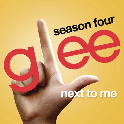 Next To Me (Glee Cast Version) von Glee Cast