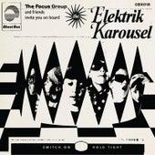 The Elektrik Karousel by Focus Group
