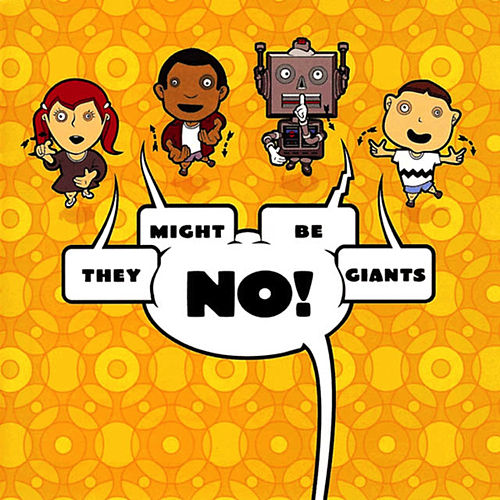 No! by They Might Be Giants