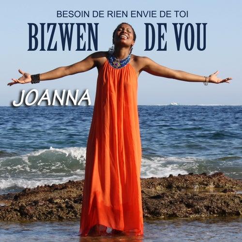 Bizwen de vou (Version créole de' besoin de rien envie de toi') by Joanna