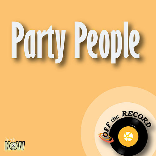 Party People - Single by Off the Record