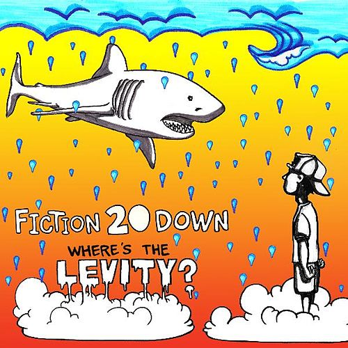 Where's the Levity? by Fiction 20 Down