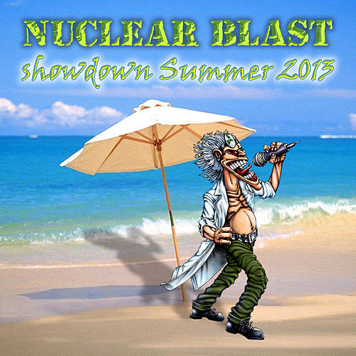 Nuclear Blast Showdown Summer 2013 by Various Artists