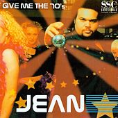 Give me the 70's (Remixes) by Jean