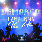 Hand Inna the Air - Single by Demarco