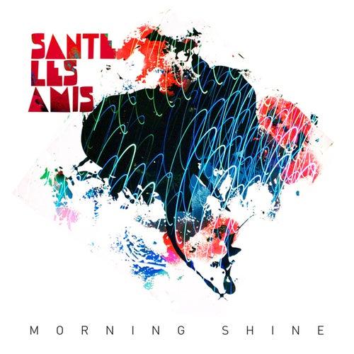 Morning Shine by Santé Les Amis