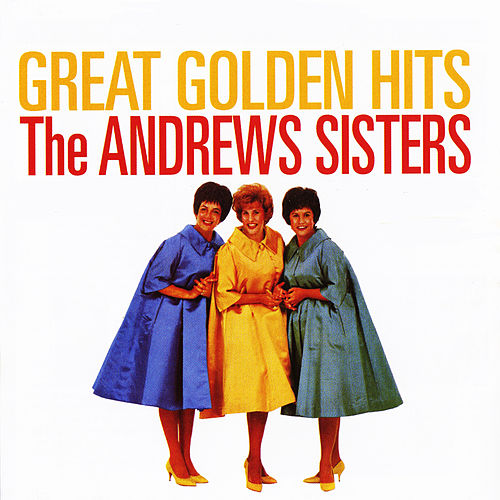 Great Golden Hits (In Stereo) by The Andrews Sisters