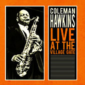 Live at the Village Gate by Coleman Hawkins