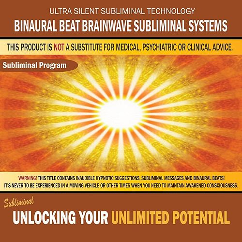 Unlocking Your Unlimited Potential by Binaural Beat Brainwave Subliminal Systems