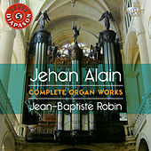 Alain: Complete Organ Works by Jean-Baptiste Robin