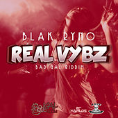 Real Vybz - Single by Blak Ryno