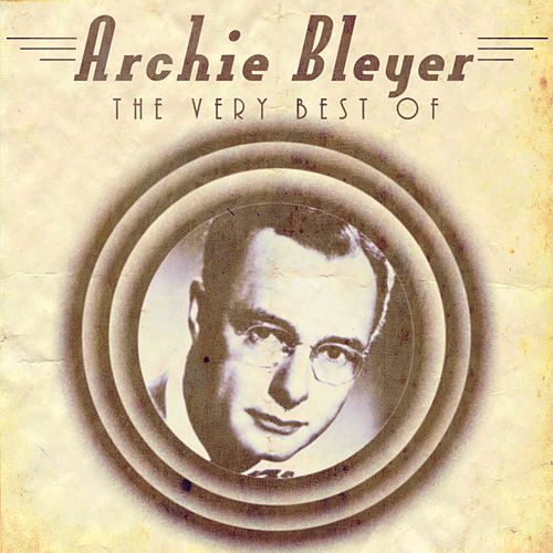 The Very Best Of by Archie Bleyer