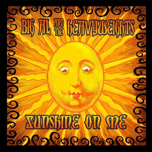 Sunshine On Me by Big Al & The Heavyweights