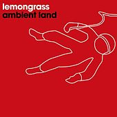 Ambient Land EP by Lemongrass
