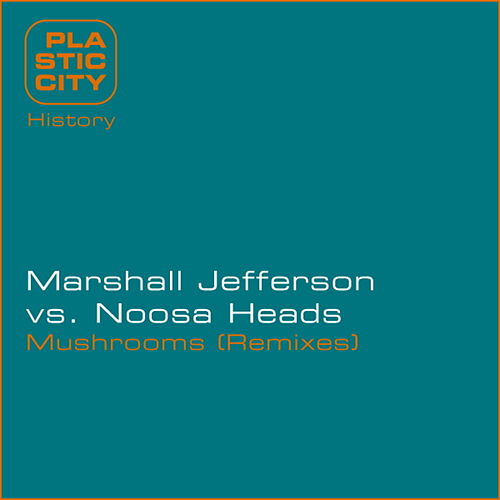 Mushrooms Remixes by Marshall Jefferson