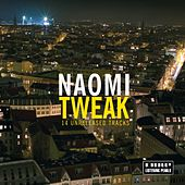 Tweak by Naomi