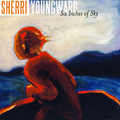 Six Inches of Sky by Sherri Youngward