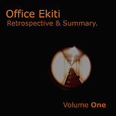 Office Ekiti - Retrospective & Summary, Vol. One by Various Artists