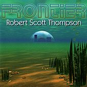 Frontier by Robert Scott Thompson