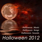 Halloween 2012 - Halloween Music, Halloween Songs & Halloween Sounds, Scary Horror Sound Effects, Halloween Videos Background Horror Music of the Night, your Halloween Playlist by Halloween
